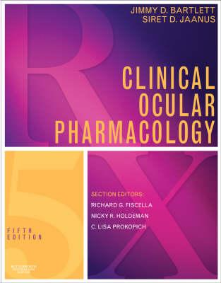 Clinical Ocular Pharmacology By Bartlett, Jimmy D. (EDT)/ Jaanus, Siret D. (EDT)/ Fiscella, Richard G. (EDT)/ Holdeman, Nicky R., M.D. (EDT)/ Prokopich, C. Lisa (EDT)