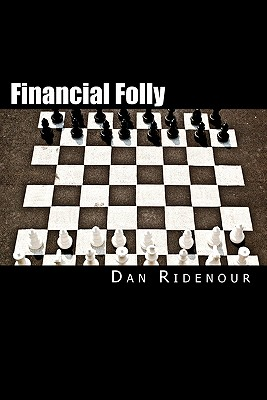 CreateSpace Financial Folly: Why Seven Smart Financial Decisions Will Lower Your Credit Score by Ridenour, Dan [Paperback] at Sears.com